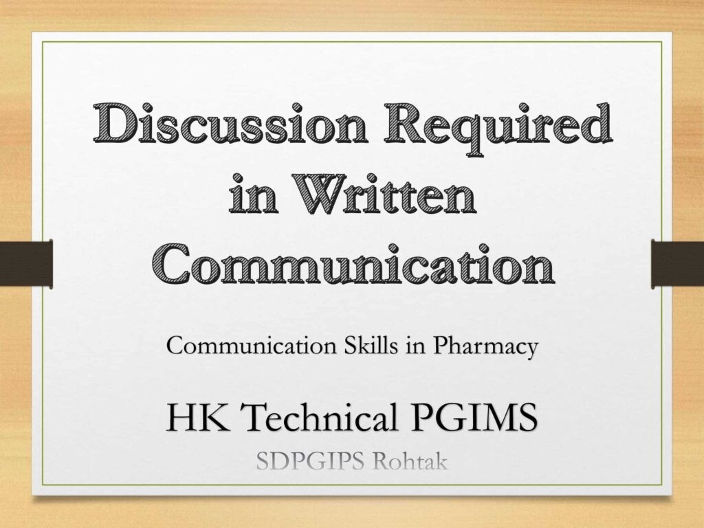 Amount of Discussion required in written communication