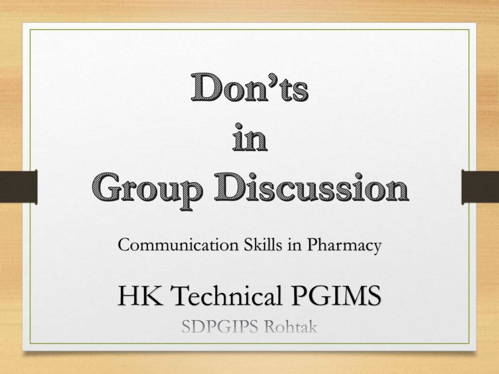 Donts in group discussion