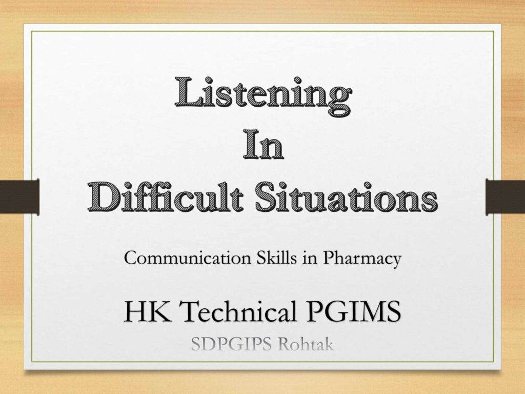 Listening in Difficult Situations