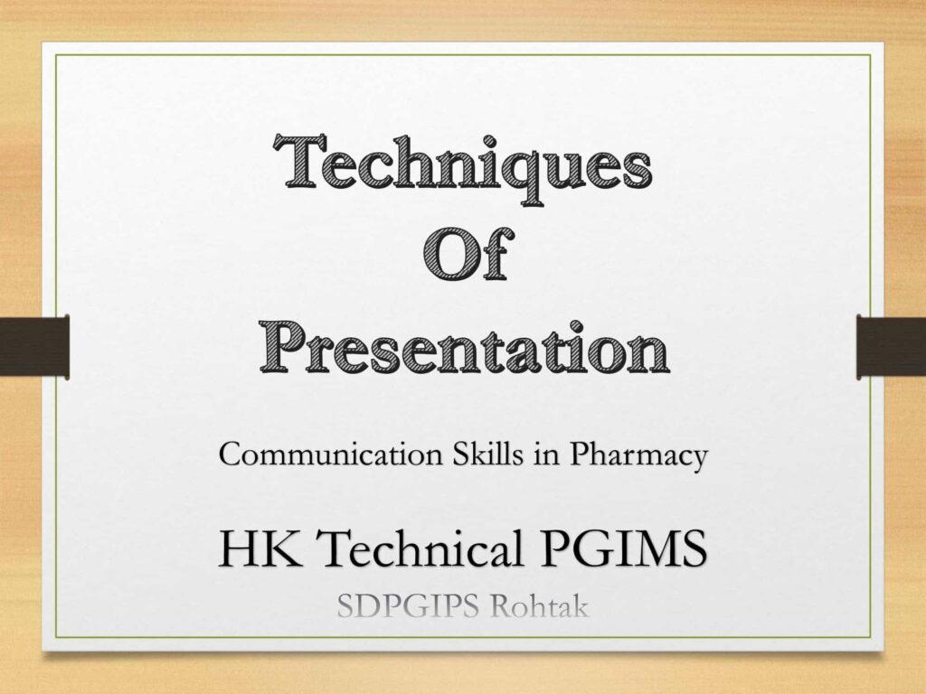 Technique of Presentation